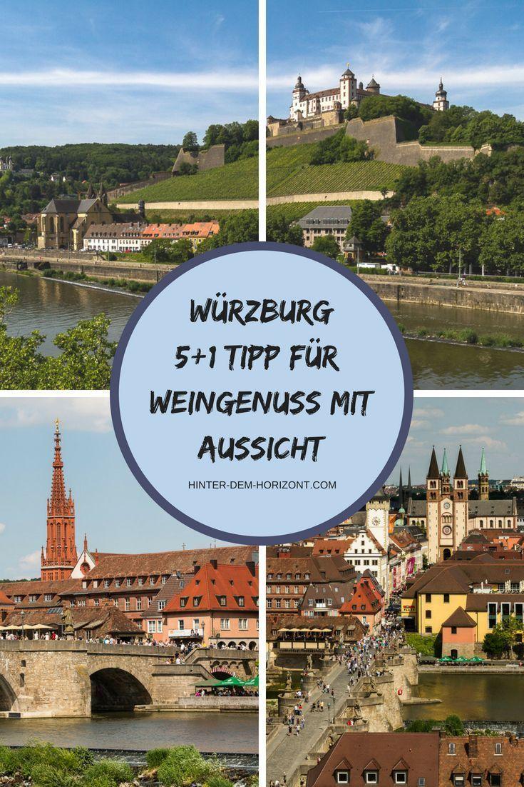 5 1 Tipp Fur Wurzburg Wein Mit Festungsblick Ausflug Urlaub Bayern Urlaub Reisen