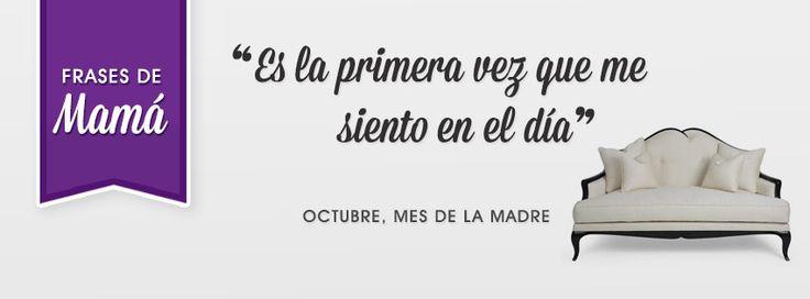 """El mensaje más compartido para el Día de la Madre ! """"Es la primera vez que me siento en el día""""  Sillones: http://www.alamaula.com/q/sillones/S9G1"""