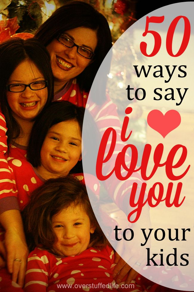 As parents we do thousands of things that tell our children we love them. Here are just 50 ways we show our children how much we love them. #overstuffedlife