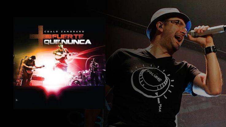 Más Fuerte que nunca - Coalo Zamorano download mp3 and listen