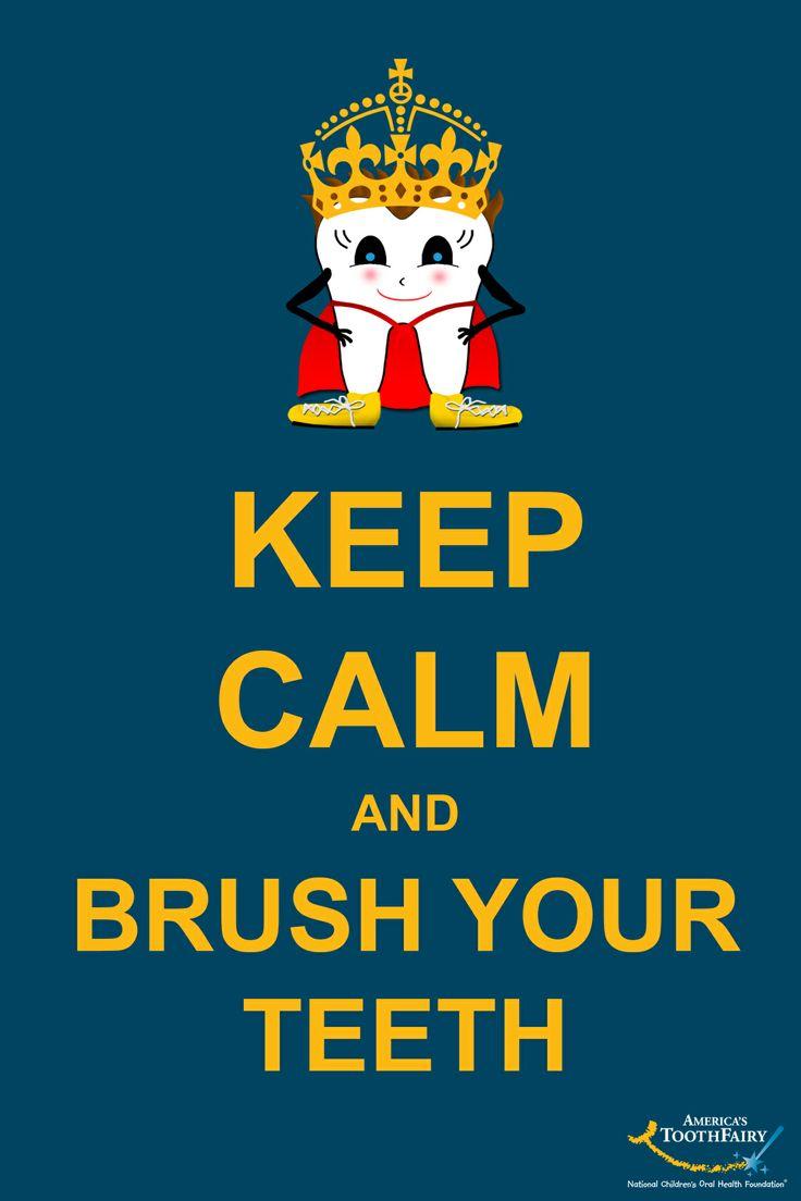 keep calm and brush your teeth   americastoothfairy