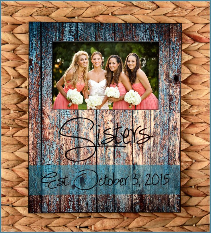 Sisters Custom Photo Frame, New Sister In Law Gift, Personalized Picture Frame, Rustic Wood Look Monogrammed Custom Designed 8 x 10 w/ 4 x 6 by ChicMonogram on Etsy https://www.etsy.com/listing/250904906/sisters-custom-photo-frame-new-sister-in
