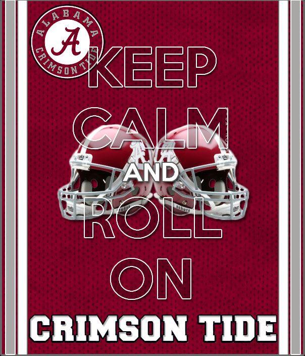 Keep Calm Alabama Roll Tide  #crimsontide #rolltide #rollon #football #keepcalm