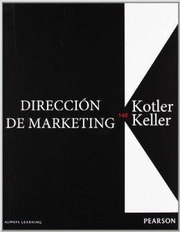Dirección de márketing / Kevin Lane Keller y Philip Kotler
