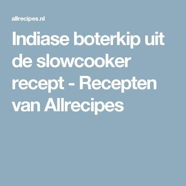 Indiase boterkip uit de slowcooker recept - Recepten van Allrecipes