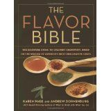 The Flavor Bible: The Essential Guide to Culinary Creativity, Based on the Wisdom of America's Most Imaginative Chefs (Hardcover)By Andrew Dornenburg