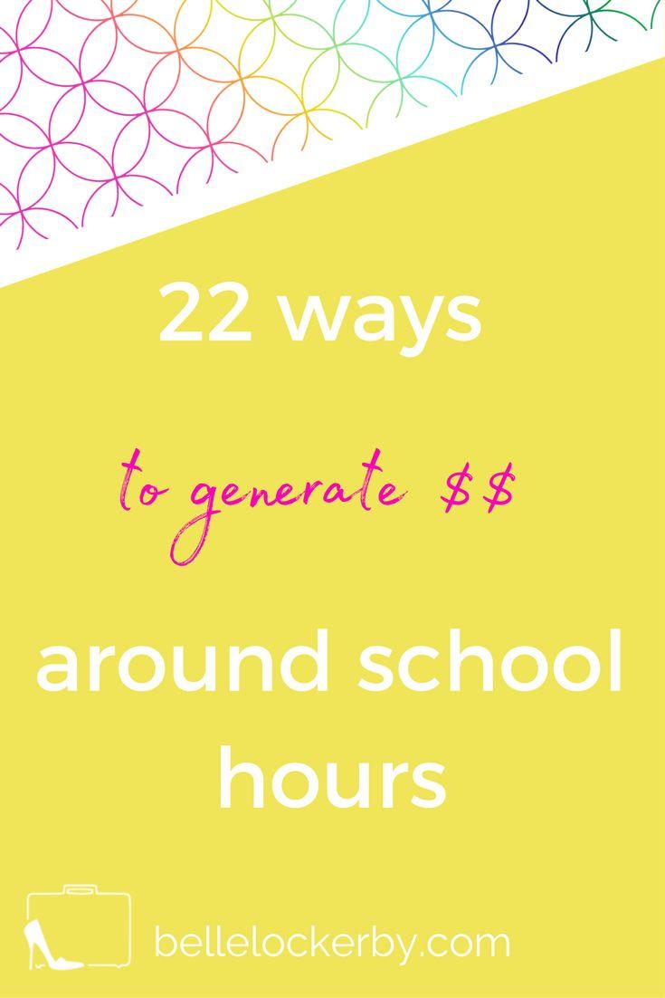 22 ways to generate an income around school hours via @https://au.pinterest.com/bellelockerby/