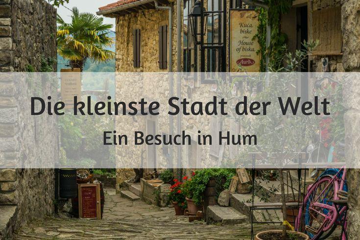 Die kleinste Stadt der Welt liegt in Kroatien und trägt den Namen  Hum. Mehr Tipps für deine nächste Reise nach Kroatien findest du auf dem Reiseblog. Reisetipps für deinen perfekten Urlaub an der Adria.