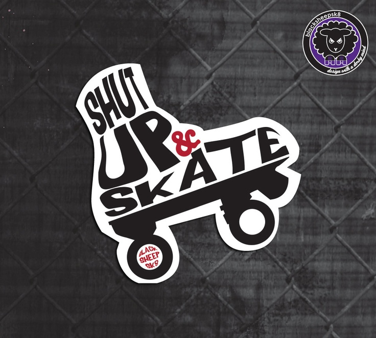 Helmet sticker!  Roller Derby Sticker Shut Up And Skate by Lucy Dynamite of Black Sheep Sk8. $3.00, via Etsy.