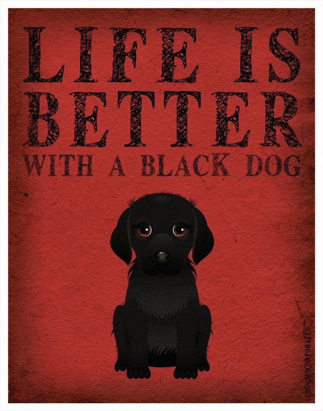 Life is Better with a Black Dog Art Print 11x14 - Custom Dog Print. $29.00, via   So true, my black doggie makes me smile