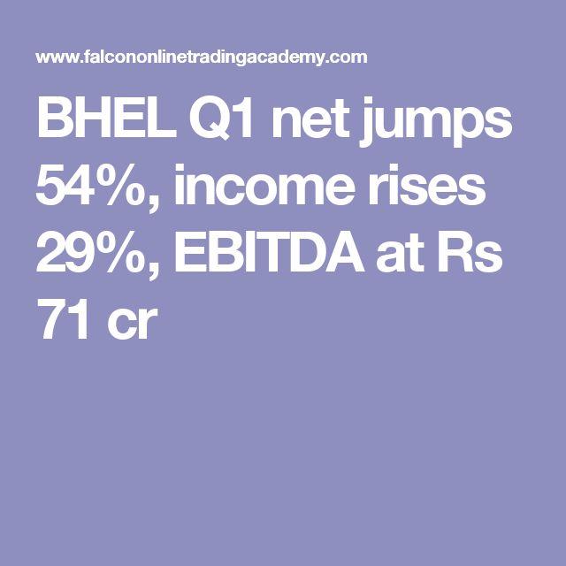 BHEL Q1 net jumps 54%, income rises 29%, EBITDA at Rs 71 cr