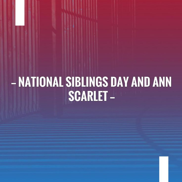 Go ahead and give this a read 🙂 National Siblings Day and Ann Scarlet http://blog.extrainkedits.com/2017/04/national-siblings-day-and-ann-scarlet.html?utm_campaign=crowdfire&utm_content=crowdfire&utm_medium=social&utm_source=pinterest