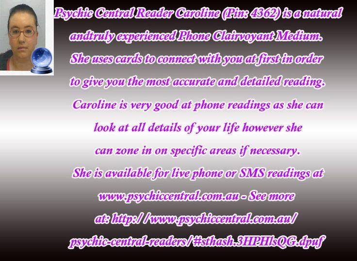 Psychic Central Reader Caroline (Pin: 4362)  http://www.psychiccentral.com.au/psychic-central-readers/#sthash.3HPHlsQG.dpuf