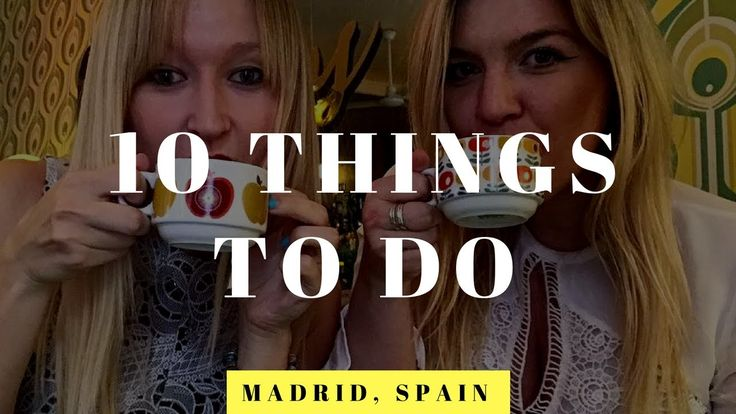 10 Things To Do In Madrid In Summer 2017