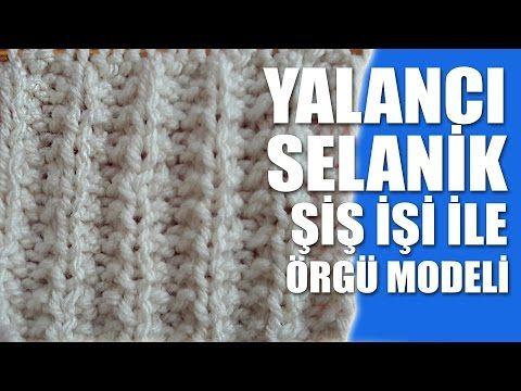 YALANCI SELANİK Örgü Modeli - Şiş İşi İle Örgü - YouTube