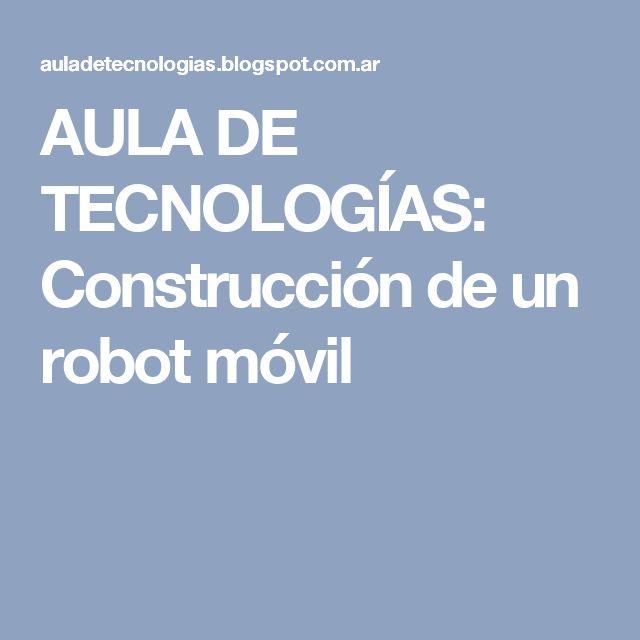 AULA DE TECNOLOGÍAS: Construcción de un robot móvil