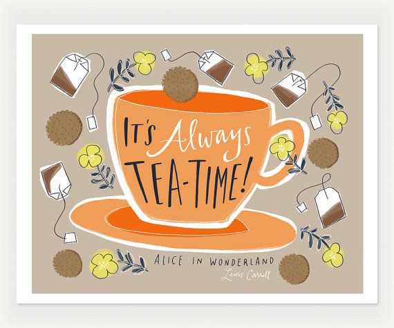 """It's Always Tea-Time Alice In Wonderland Quote, Hand-Lettered Print, 8"""" x 10"""" by Emily McDowell"""