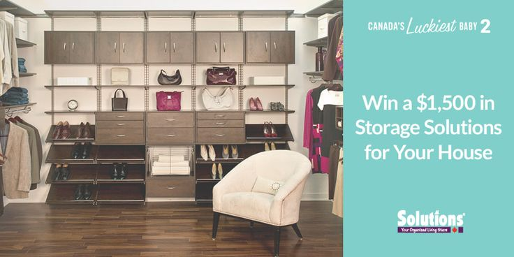 Win $1,500 from Solutions to get organized and take control of your house once again. It's only part of what you could win when you enter Canada's Luckiest Baby canadaslluckiestbaby.com #CLB2