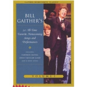 Bill Gaither's 20 All-Time Favorite Homecoming Songs