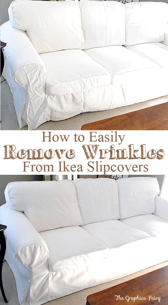 How to Easily Remove Wrinkles from Ikea Slipcovers - NO IRONING!! Graphics Fairy. Great tip for DIY Decorating! These sofa's look great with Shabby Chic or Farmhouse decor, this tip will keep them looking more Chic than Shabby!