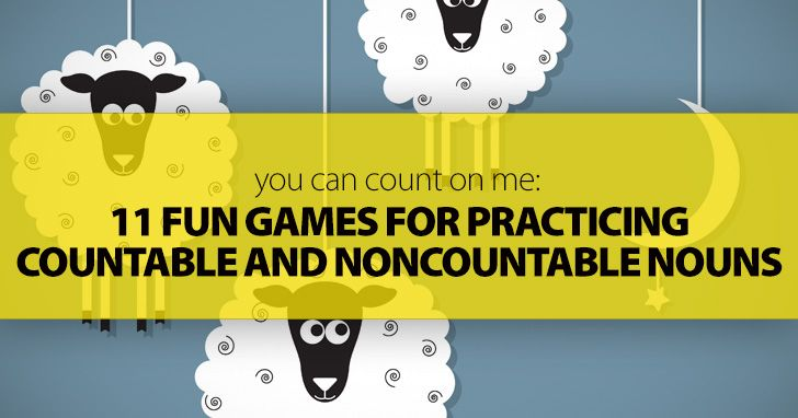 You Can Count on Me: 11 Fun Games for Practicing Countable and Noncountable…