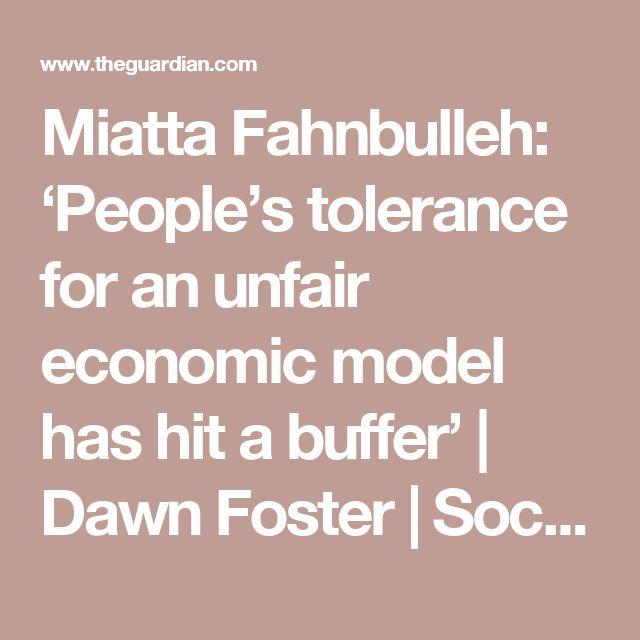 Miatta Fahnbulleh: 'People's tolerance for an unfair economic model has hit a buffer' | Dawn Foster | Society | The Guardian