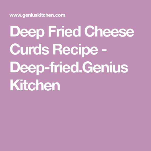 Deep Fried Cheese Curds Recipe - Deep-fried.Genius Kitchen