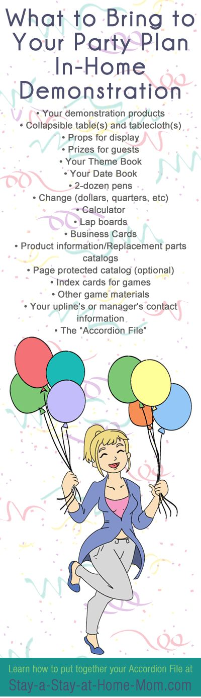 http://www.stay-a-stay-at-home-mom.com/home-party-ideas.html What to bring to your party plan demonstration.