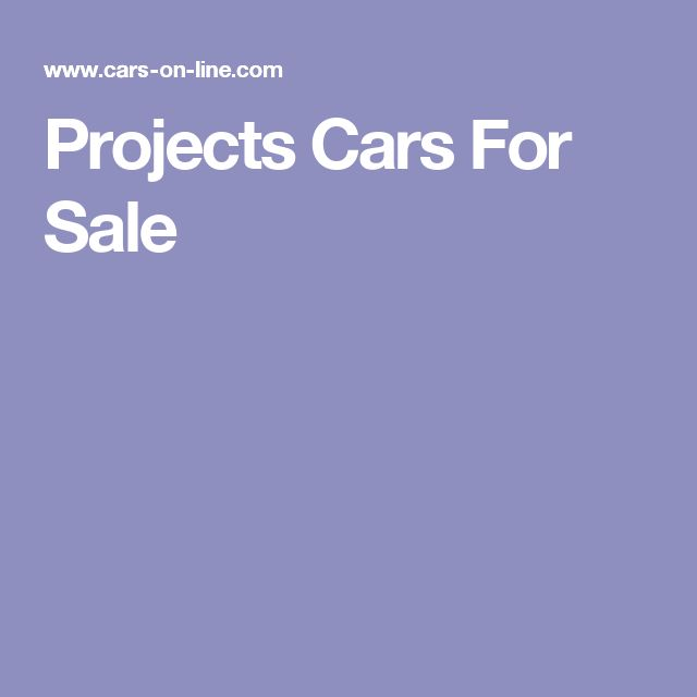 Projects Cars For Sale