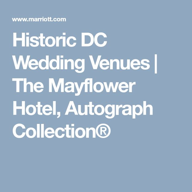 Historic DC Wedding Venues | The Mayflower Hotel, Autograph Collection®
