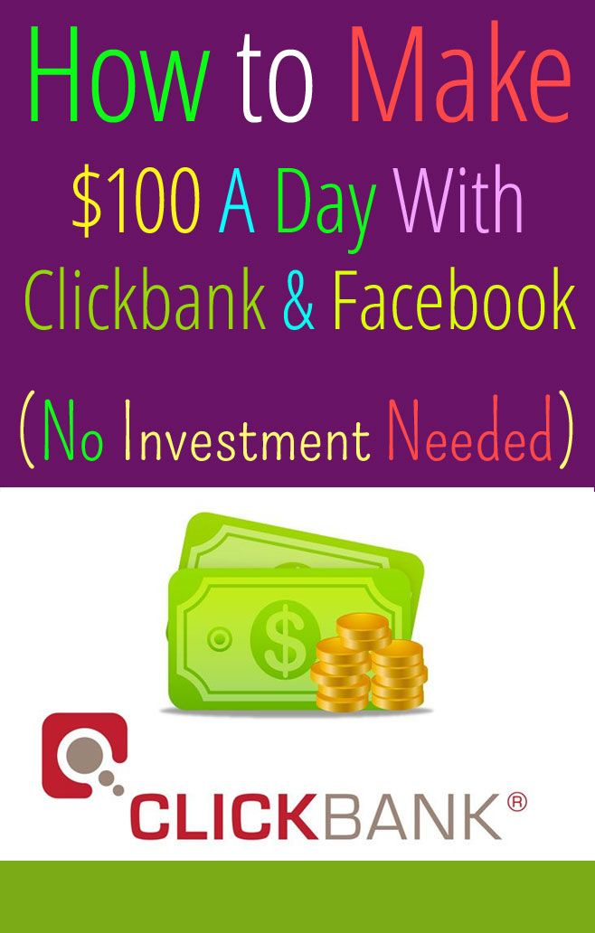 How to Make $100 A Day With Clickbank Using Facebook