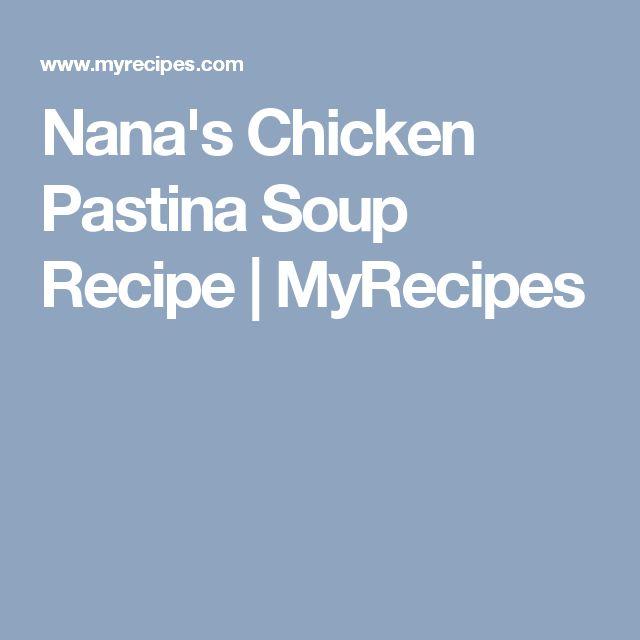 Nana's Chicken Pastina Soup Recipe | MyRecipes