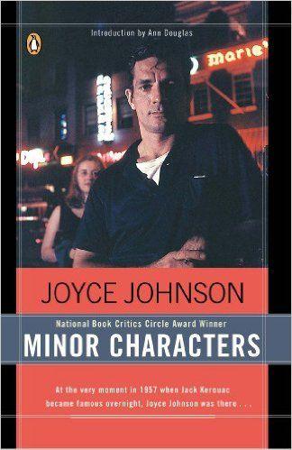 Minor Characters: A Beat Memoir: Joyce Johnson, Ann Douglas: 9780140283570: Amazon.com: Books