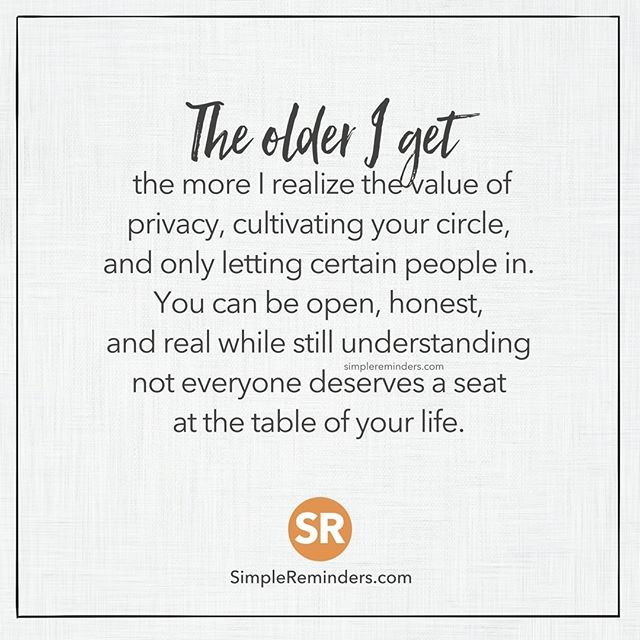 """The older I get, the more I realize the value of privacy, cultivating your…"