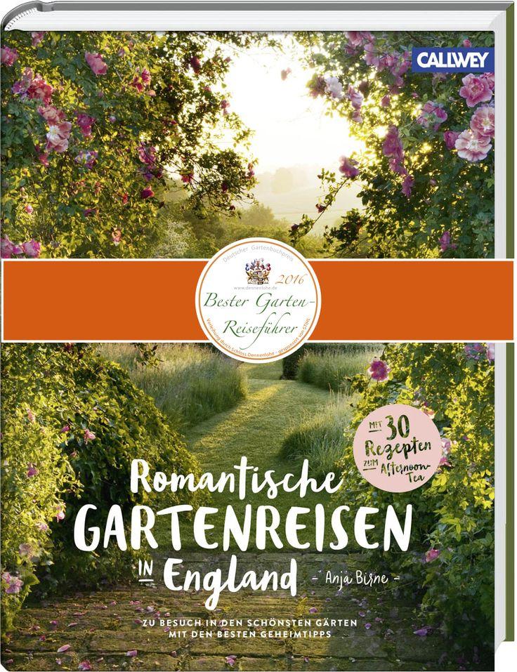 Romantische Gartenreisen durch England - Autorin Anja Birne - Gartenbuch mit 6 großen Tourenvorschlägen, Tipps und Fotografien zu Gärten in England.