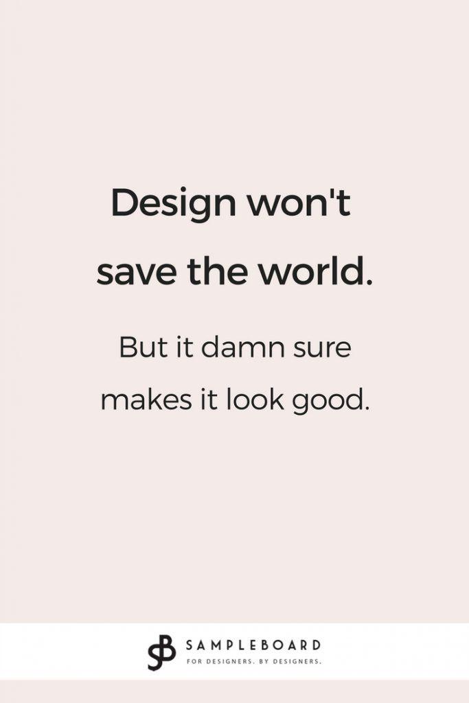 Interior Design Quotes To Ignite Your Inspiration Sampleboard Design Quotes Inspiration Interior Design Quotes Design Quotes