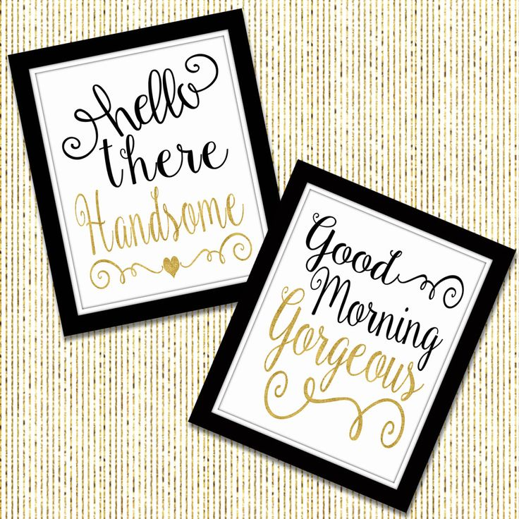 Hello There Handsome - Good Morning Gorgeous - Bedroom Art - Home Decor - Romantic Decor - Faux Gold Foil - His and Hers - Two Piece Set by ArtsyPumpkin on Etsy https://www.etsy.com/listing/247700204/hello-there-handsome-good-morning
