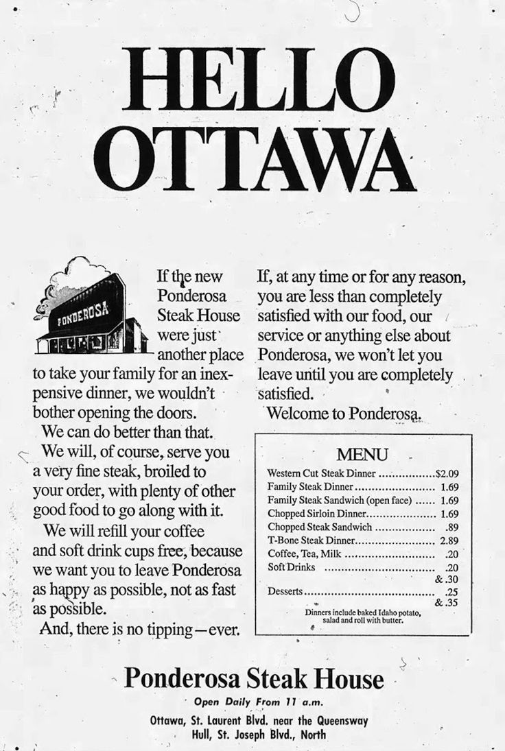 Ponderosa open in Ottawa on July 16 973 - in 1986 most of the outlets had to closed due to bad economy. Thirty-six were purchased and turned into Red Lobsters.