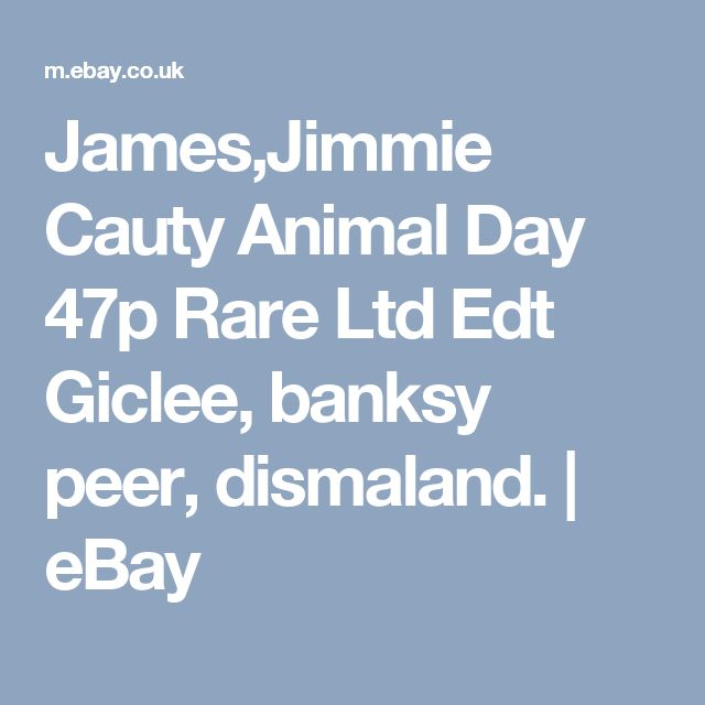 James,Jimmie Cauty Animal Day 47p Rare  Ltd Edt Giclee, banksy peer, dismaland.  | eBay