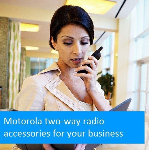 Why you need Motorola Two-way Radio Accessories