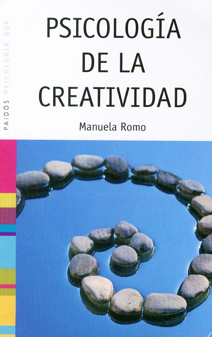 """""""PSICOLOGÍA DE LA CREATIVIDAD"""". MANUELA ROMO. 1997."""