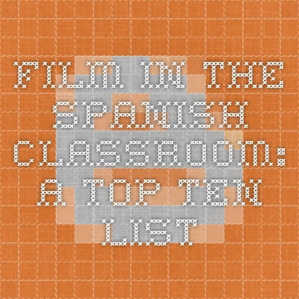 Film in the Spanish Classroom: A Top Ten List