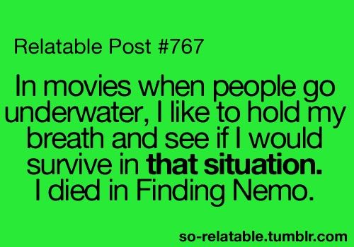 I always do this in Tangled to see if I would be able to survive. I do every once in a while