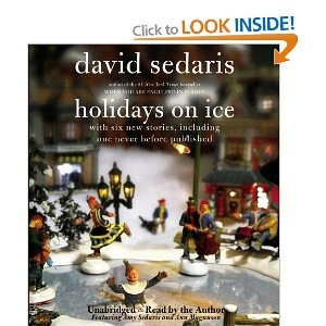 This was my first David Sedaris book - couldn't stop laughing...