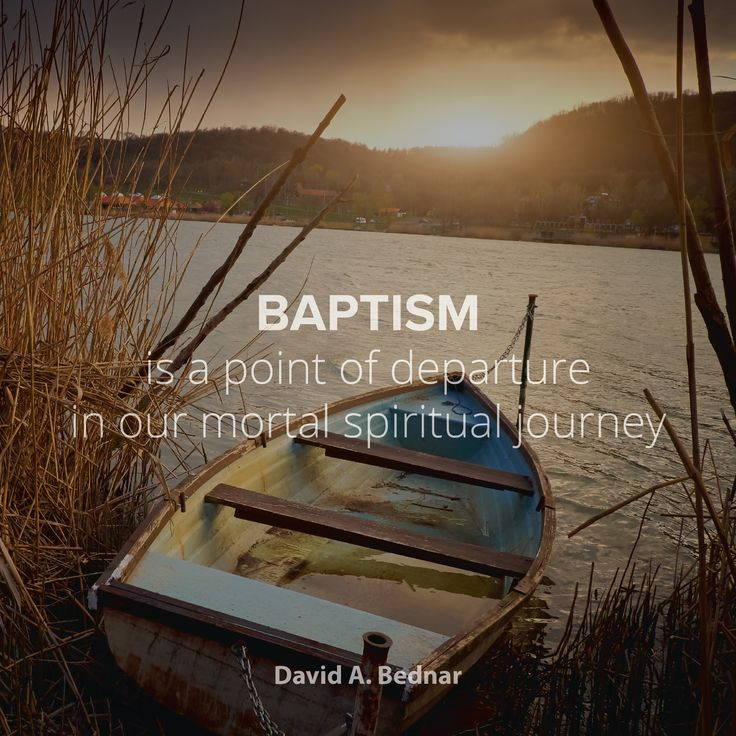 """Elder Bednar: """"Baptism is a point of departure in our mortal spiritual journey."""" #LDSconf #LDS #quotes"""