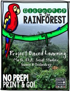 Discovery in the Rainforest!  A Project Based Learning Activity using Science, Math, ELA, Social Studies, and Technology.