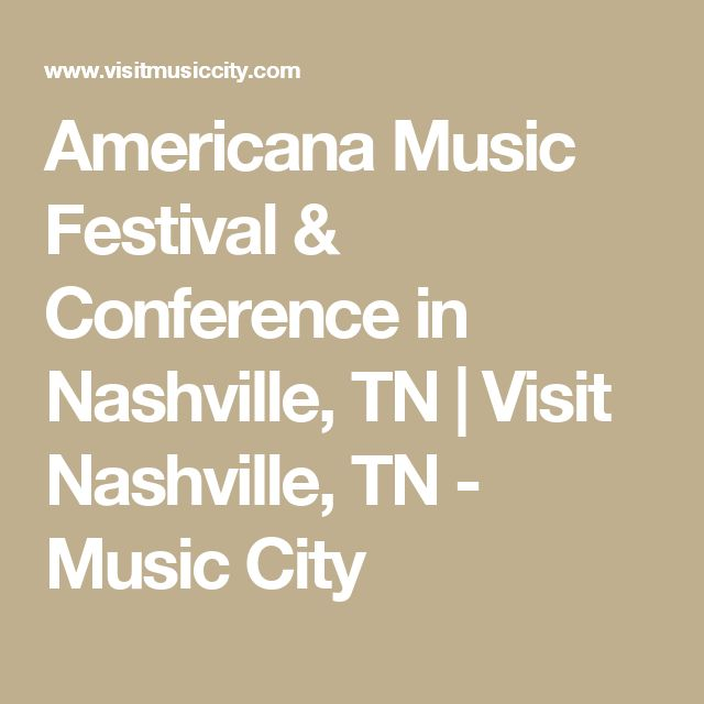 Americana Music Festival & Conference in Nashville, TN | Visit Nashville, TN - Music City