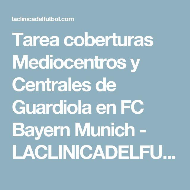 Tarea coberturas Mediocentros y Centrales de Guardiola en FC Bayern Munich - LACLINICADELFUTBOL.COM