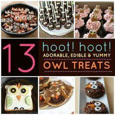 13 Adorable, Edible Owl Treats . Awesome for the upcoming birthday parties
