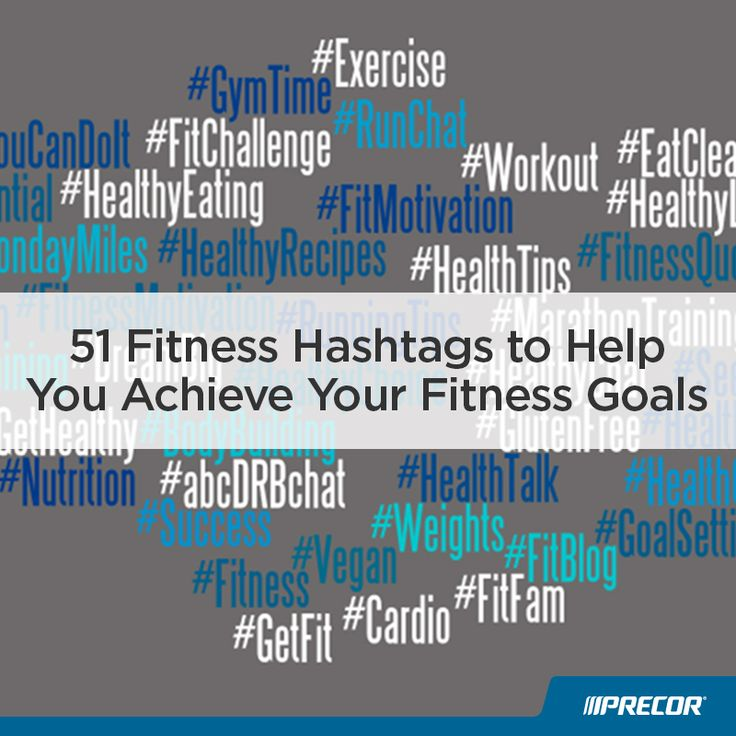 51 Fitness Hashtags to Help You Achieve Your Goals ...